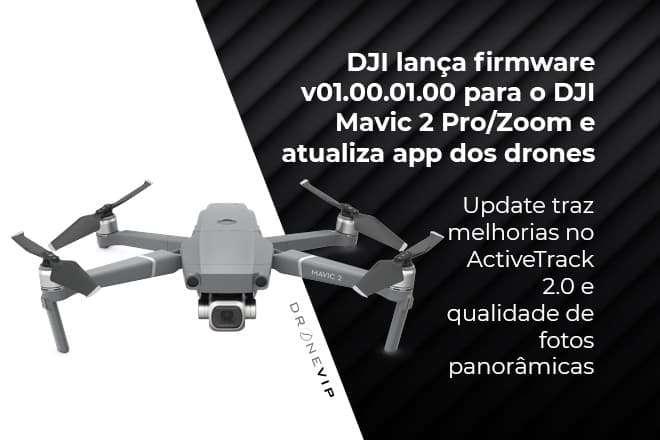 dronevip-dji-lanca-firmware-v01-00-01-00-para-o-dji-mavic-2-pro-zoom-e-atualiza-app-dos-drones